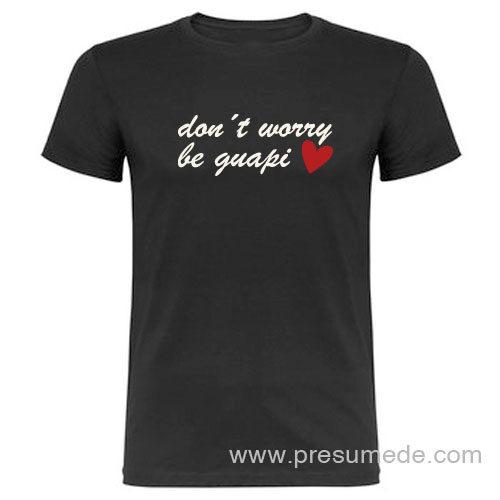 Camiseta don't worry